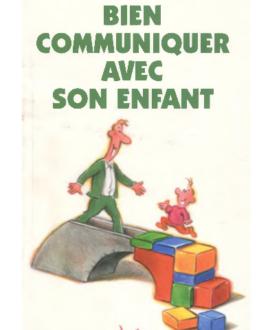 Bien communiquer avec son enfant