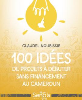 100 idées de projets à débuter sans  financement au cameroun