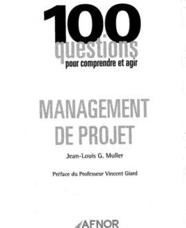 100 Questions pour comprendre et agir; Mangement de projet