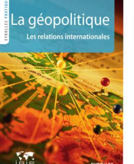 La géopolitique : les relations internationales