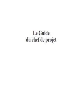 Le guide pratique à la Gestion de Projet