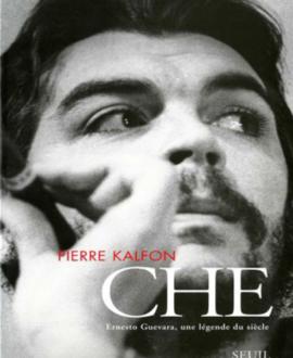 Che Ernesto Guevara, une légende du siècle