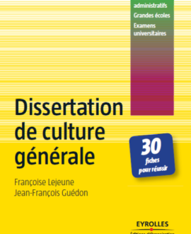 Dissertation de culture générale : 30 fiches pour réussir