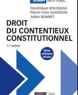 Droit du contentieux constitutionnel, 11e édition