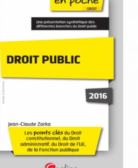 Droit public : Les points  clés  du  Droit  constitutionnel,  du  Droit  administratif, du  Droit de l'UE,  de  la Fonction  publique