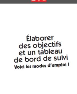 Elaborer des objectifs et un tableau de bord  de suivi : Voici les modes d'emploi!