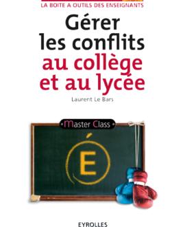 Gérer les conflits au collège et au  lysée