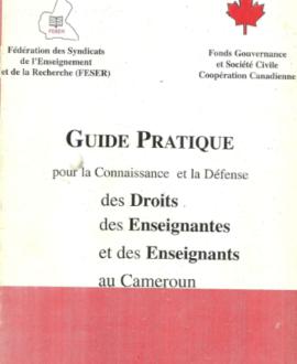 Guide pratique pour la connaissance et la défense des droits des enseignements et des enseignants au Cameroun