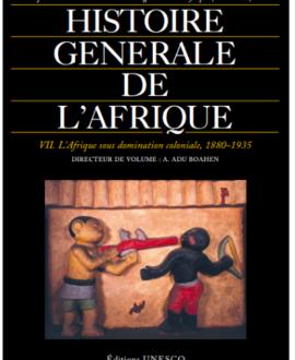 Histoire générale de l'Afrique VII : L'Afrique sous domination coloniale, 1880-1935