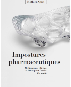 Impostures pharmaceutiques : Médicaments illicites et luttes pour l'accès à la santé