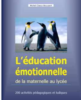 L'éducation émotionnelle de la maternelle au lycée : 200 activités pédagogiques et ludiques