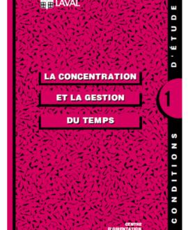 La concentration et la gestion du temps 4e édition