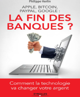 La fin des banques ? Comment la technologie va changer votre