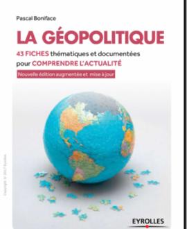 La géopolitique : 43 fiches thématiques et documentées pour comprendre l'actualité
