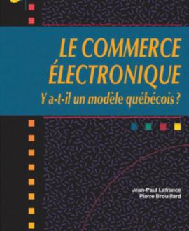 Le commerce électronique : Y a-t-il un modèle québécois