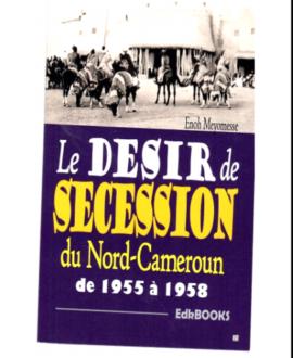 Le désir de sécession du Nord-Cameroun de 1955 à 1958
