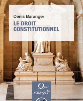 Le droit constitutionnel, 6e édition