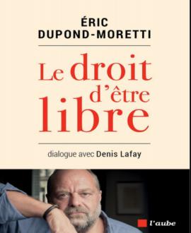 Le droit d'être libre, dialogue avec Denis Lafay
