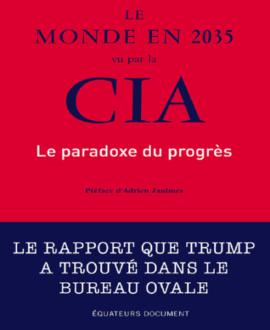 Le monde en 2035 vu par CIA : Le paradoxe du progrès
