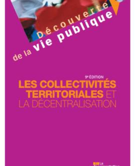 Les collectivités territoriales et la décentralisation, 9e édition