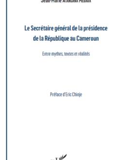Le secrétaire général de la présidence de la république au Cameroun : Entre mythes, textes et réalités