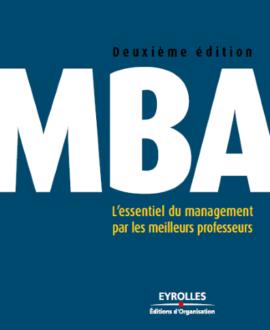 MBA deuxième édition L'essentiel du mangement par les  meilleurs professeurs