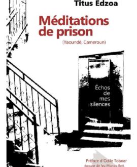 Méditations de prison : Echos de mes silences (Yaoundé, Cameroun)