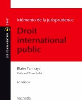 Mémento de la jurisprudence : Droit international public 6e édition