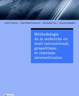 Méthodologie de la recherche en droit  international, géopolitique et relations  internationales