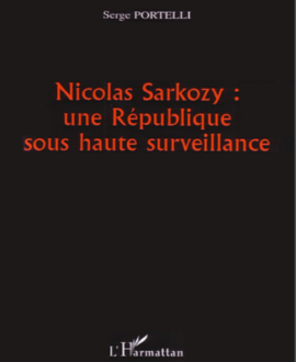 Nicolas Sarkozy : une République sous haute surveillance