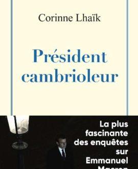 Président cambrioleur : La fascinante des enquêtes sur Emmanuel Macron