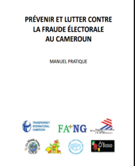 Prévenir et lutter contre la fraude  électorale au Cameroun, manuel pratique