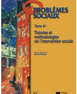 Problèmes sociaux Tome IV : Théories et méthodologies de l'intervention sociale