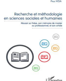 Recherche et méthodologie en sciences  sociales et humaine : Réussir sa thèse, son mémoire de master ou professionnel, et son article