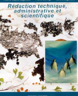 Rédaction technique, administrative, et  scientifique 3e édition