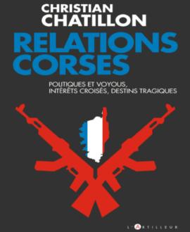 Relations corses : Politiques et voyous, intérêts croisés, destins tragiques