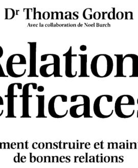 Relation efficace : Comment construire et maintenir de bonnes relations