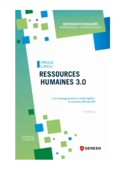 Ressources Humaines 3.0 : L'accompagnement en mode digital, le nouveau défi des RH, 3e édition