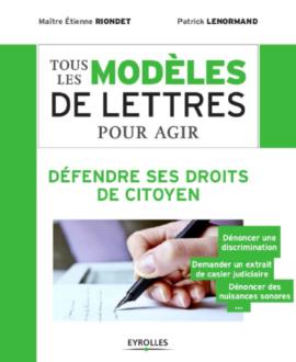 Tous les modèles de lettres pour agir : Défendre ses droits de citoyen