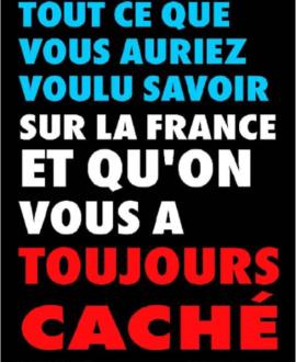 Tout ce que vous auriez voulu savoir sur la France et qu'on vous a toujours caché