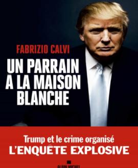 Un parrain à la Maison Blanche : Trump et le crime organisé, l'enquête  explosive