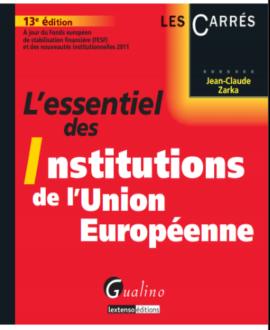 L'essentiel des institutions de l'Union  Européenne, 13e édition
