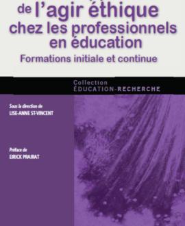 Le développement de l'agir éthique chez les professionnels en éducation : Formations initiale et continue