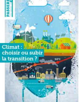 Climat : choisir ou subir la transition?
