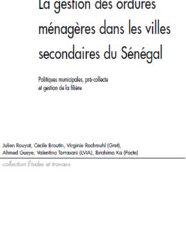 La gestion des ordures ménagères dans les villes secondaires du Sénégal : Politiques municipales, précollecte et gestion de la filière