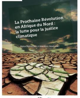 La prochaine révolution en Afrique du Nord : la lutte pour la justice climatique
