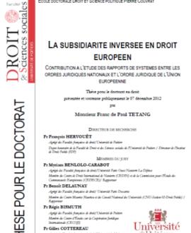 La subsidiarité inversée en droit européen : Contribution à l'étude des rapports de systèmes entre les ordres juridiques nationaux et l'ordre juridique de l'union européenne
