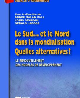 Le sud...et le Nord dans la mondialisation, quelles alternatives ? : Le renouvellement des modèles de développement