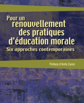 Pour un renouvellement des pratiques d'éducation morale : Six approches contemporaines