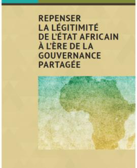 Repenser la légitimité de l'Etat africain à l'ère de la gouvernance partagée